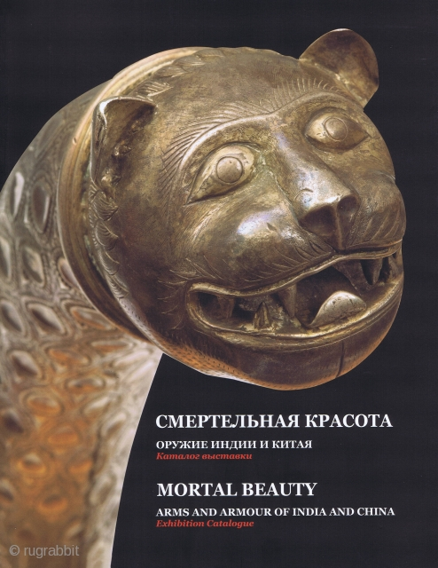 Karlova, E., Pastukhov A. M., et al. Mortal Beauty. Arms and Armour of India and China. Exhibition catalogue. Moscow: The State Museum of Oriental Art Publishers, 2015, 4to (27 x 22cm), 368  ...