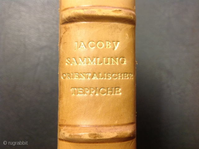 Heinrich Jacoby; Eine Sammlung Orientalischer Teppiche. Berlin 1923. A scarce book considered to be a must for all collectors. 140 pages, size: 32 x 25cm, weight: 2.20kg. Superb original condition with only very slight signs of  ...