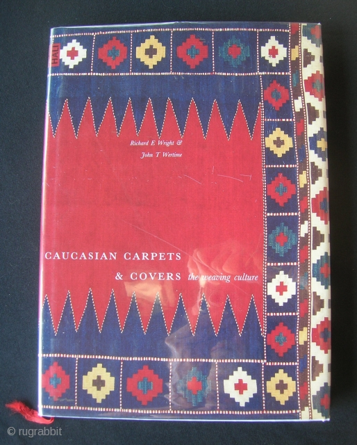 Caucasian Carpets and Covers.  Wright and Wertime. 184 pp. As new, dust jacket in Mylar.  Another important book in understanding the weaving culture in the region.  A good internet  ...