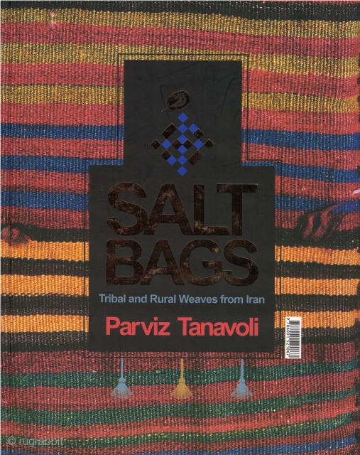 Salt Bags: Iranian Tribal And Rural Weavings