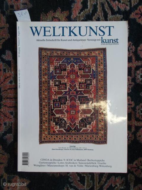 Weltkunst Nummer 8/1999: Berber Teppiche, Gartenteppiche, Lotto-Arabesken