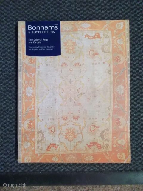 Bonhams & Butterfields, Fine Oriental Rugs and Carpets, December 17th, 2003, San Francisco
