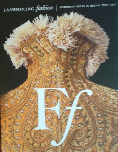 Fashioning Fashion, European dress in detail 1700-1915