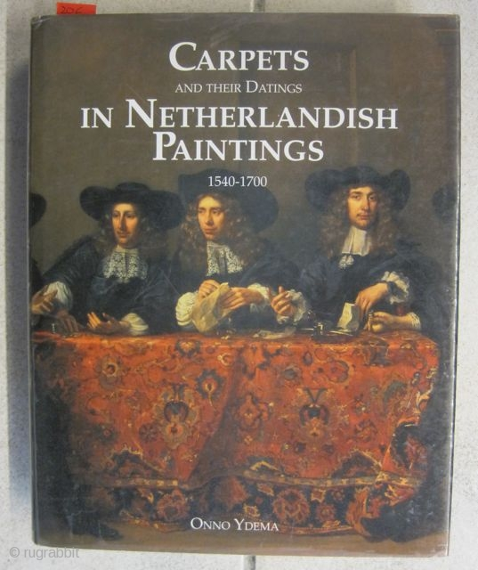Onno Ydema: Carpets and their Datings in Netherlandish Paintings. 1570-1700.