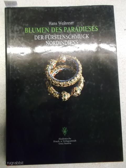 Hans Weihreter: Blumen des Paradieses: Der Fürstenschmuck Nordindiens