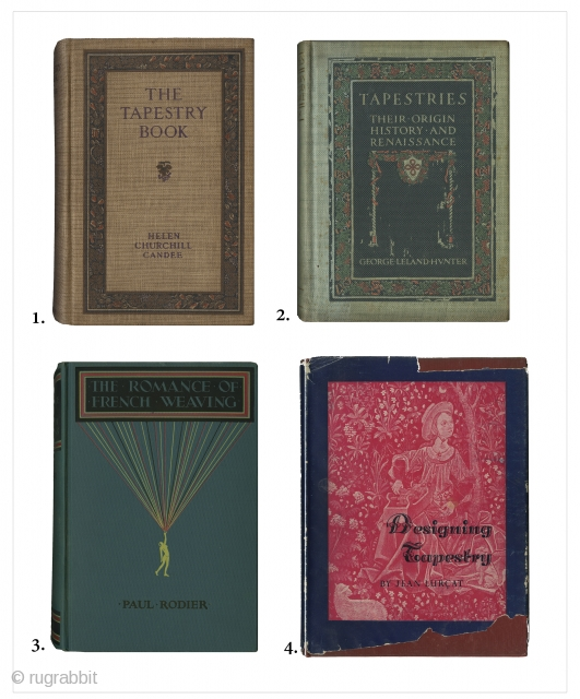 "Group of Four Hardcover Tapestry Books. 1. The Tapestry Book by Helen Churchill Candee. Fredrick A. Stokes Company, New York 1912. First Edition. 275 pages; 9.5"" x 6.5""; 4 color & 99  ..."