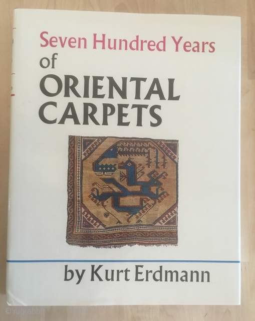 Kurt Erdmann - Seven Hundred Years Of Oriental Carpets