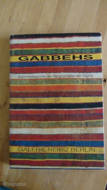 Book. Gabbehs, Zagros mountain-nomads. Berlin, 1991. From a private, limited printing of 1000 copies. 70 specimen shown in outstanding photographs. Foreword by Bennett. The Neiriz-collection at that time. Neiriz had collected this  ...