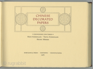 "Chinese Decorated Papers: Chinoiserie for Three. Bird & Bull Press, Newtown, Pennsylvania. 1987. A beautiful hand-made book from a fine private press. Very good condition. 8"" x 10"". Red leather spine and  ..."