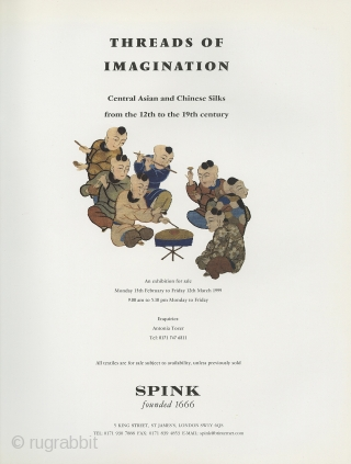 Threads of Imagination: Central Asian and Chinese Silks from the 12th to the 19th century. Spink, London - Exhibition Catalogue February 15th to March 12th 1999. Softcover, 60 pages with 27 different  ...