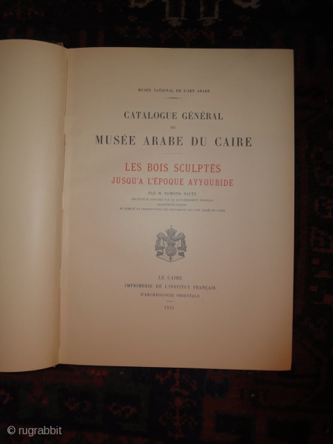 Very rare catalogue of the Islamic Museum in Cairo. 1931. First Edition. Les bois sculptés jusqu'à l'époque ayyoubide. Very good condition. No stains and no stamps.