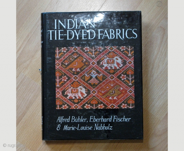 INDIAN TIE-DYED FABRICS Alfred Bühler, Eberhard Fischer and Marie-Louise Nabholz,