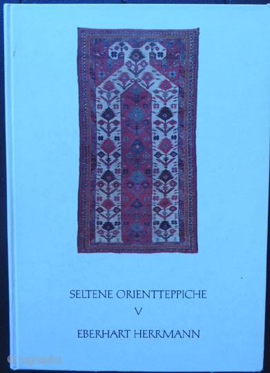 Eberhart Herrmann Book -- Rare Oriental Rug catalog Vol. V  Known for showing a wide assortment of the best and rarest examples of the woven art. Slight corner wear, otherwise good condition.