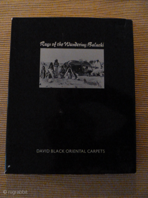 """The classic """"Rugs of the wandering Baluchi"""" by David Black. Perfect condition, just some minor damaage to the dust jacket"""
