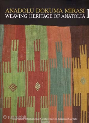Weaving Heritage of Anatolia (2 Volumes) http://www.rugbooks.com/catalog/product_view/?product_id=17277