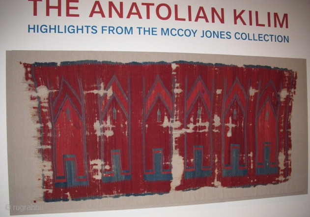 http://rugrabbit.com/node/51676 Click the link for a collection of images from the 2011-2012 exhibition, The Art of the Anatolian Kilim: Highlights from the McCoy Jones Collection at The de Young Museum, San Francisco.  ...