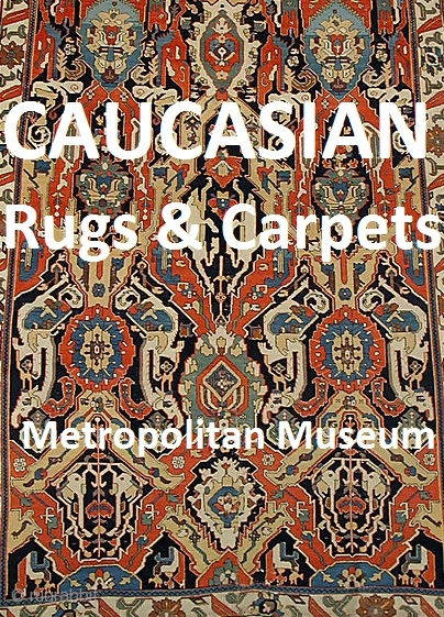 A compilation of images of Caucasian rugs from the Metropolitan Museum of Art presented here for enjoyment and edification   http://rugrabbit.com/node/52082
