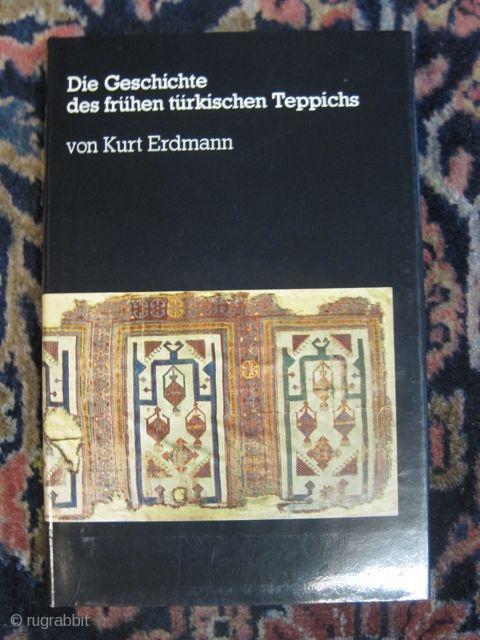Kurt Erdmann: Die Geschichte des frühen türkischen Teppichs.