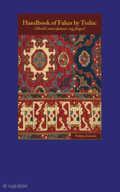 """Just published! Handbook of Fakes by Tuduc (World's most famous rug forger). Presented on the occasion of the lecture """"Tuduc Fakes in European and American Collections"""" New England Rug Society (NERS) - Boston November, 2010;  About the book:   50  ..."""