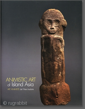 Animistic Art of Island Asia / Art animiste de l'Asie insulaire 